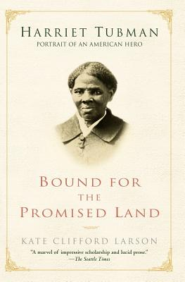 Bound For The Promised Land By Larson, Kate Clifford