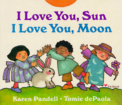 I Love You, Sun I Love You, Moon By Pandell, Karen/ dePaola, Tomie (ILT)
