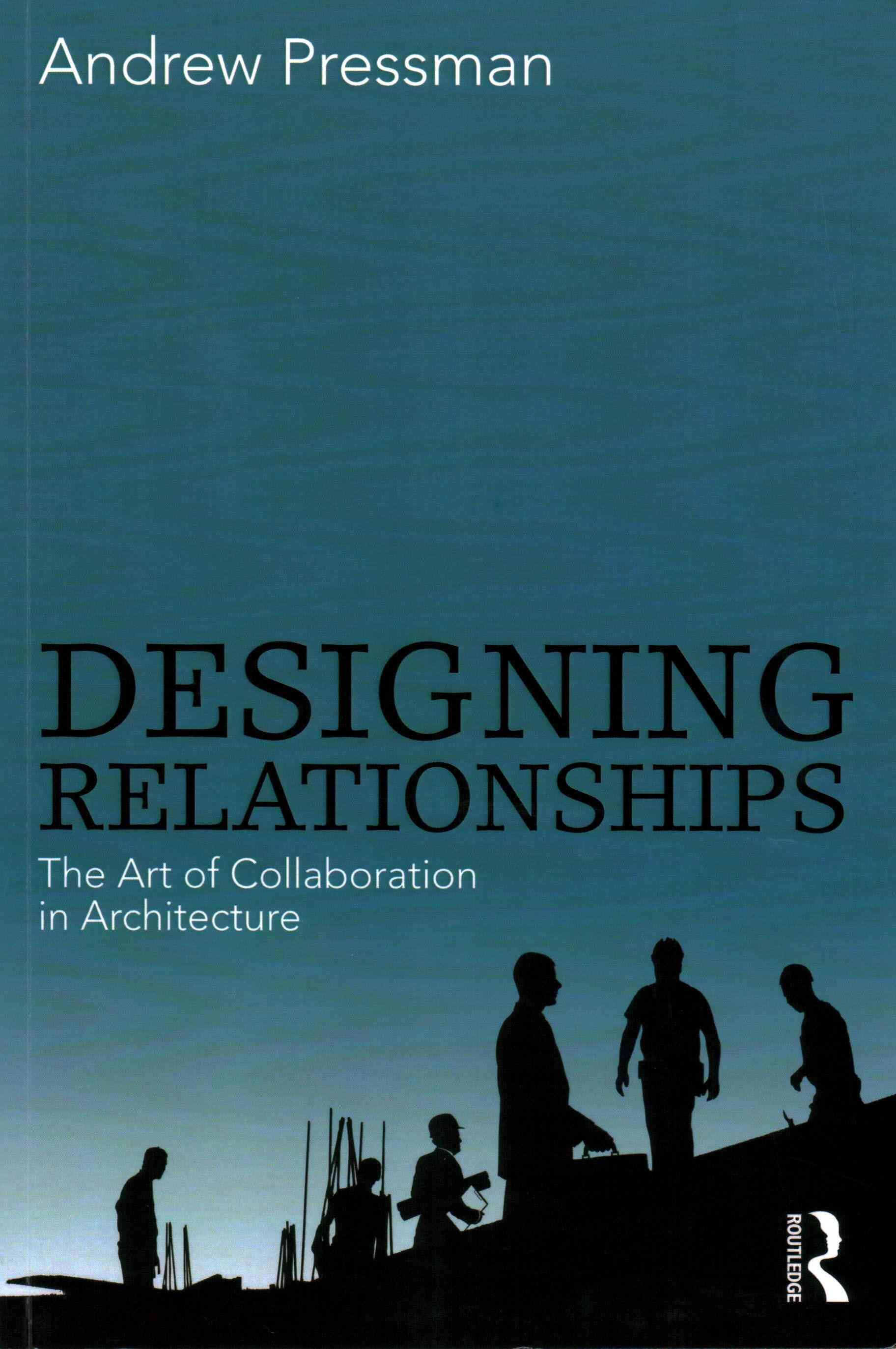 Designing Relationships By Pressman, Andrew