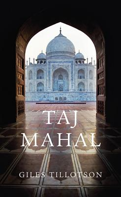 Taj Mahal By Tillotson, Giles