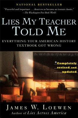 Lies My Teacher Told Me By Loewen, James W.