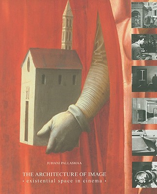 The Architecture of Image By Pallasmaa, Juhani
